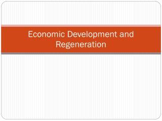 Economic Development and Regeneration