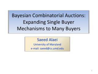 Bayesian Combinatorial Auctions: Expanding Single Buyer Mechanisms to Many Buyers