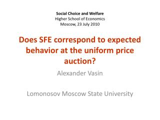 Does SFE correspond to expected behavior at the uniform price auction?