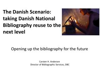 The Danish Scenario: taking Danish National Bibliography reuse to the next level