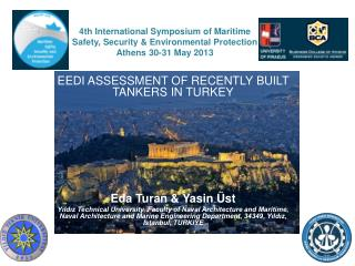 4th  International Symposium  of  Maritime Safety ,  Security  &  Environmental Protection Athens  30-31 May 2013