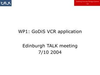WP1: GoDiS VCR application