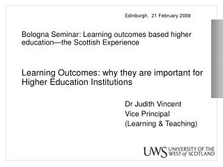Edinburgh,  21 February 2008 	Bologna Seminar: Learning outcomes based higher education—the Scottish Experience