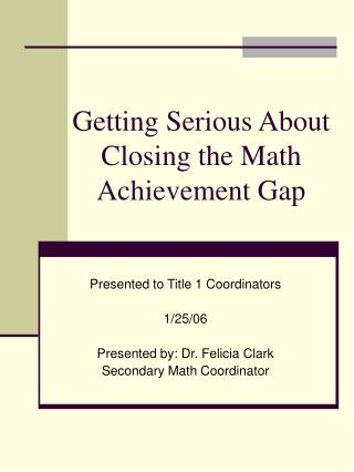Getting Serious About Closing the Math Achievement Gap