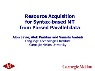 Resource Acquisition  for Syntax-based MT  from Parsed Parallel data