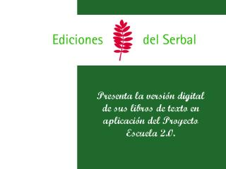 Presenta la versi ón digital de sus libros de texto en aplicación del Proyecto Escuela 2.0.