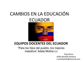 CAMBIOS EN LA EDUCACIÓN ECUADOR