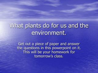 What plants do for us and the environment.