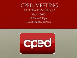CPED Meeting At  aera  Denver, Co