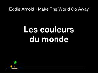 Eddie Arnold - Make The World Go Away