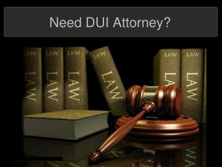 Need DUI Attorney