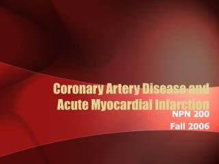 Coronary Artery Disease and  Acute Myocardial Infarction