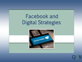 Facebook and  Digital Strategies
