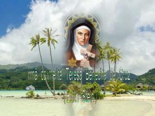 Irmã carmelita Teresa Benedita da Cruz  (Edith Stein)