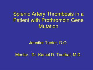 Splenic Artery Thrombosis in a Patient with Prothrombin Gene Mutation