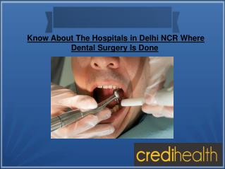 Hospitals In Delhi NCR Where Dental Surgery Is Done
