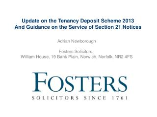 Update on the Tenancy Deposit Scheme 2013  And Guidance on the Service of Section 21 Notices
