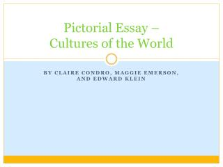 Pictorial Essay – Cultures of the World