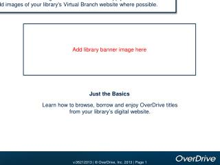 Learn how to browse, borrow and enjoy OverDrive titles  from your library's digital website.