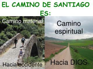 EL CAMINO DE SANTIAGO ES: