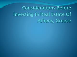 Considerations Before Investing In Real Estate Of Athens, Gr