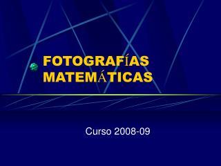 FOTOGRAF Í AS MATEM Á TICAS