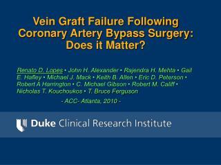 Vein Graft Failure Following Coronary Artery Bypass Surgery: Does it Matter