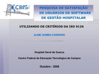UTILIZANDO OS CRITÉRIOS DA ISO 9126