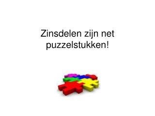 Zinsdelen zijn net puzzelstukken!