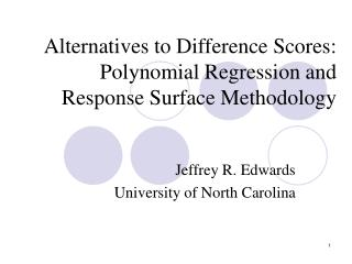 Alternatives to Difference Scores: Polynomial Regression and Response Surface Methodology