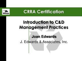 CRRA Certification Introduction to C&D Management Practices