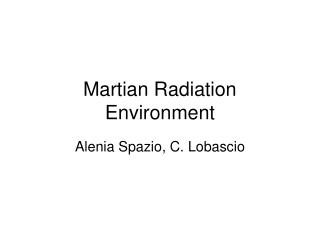 Martian Radiation Environment