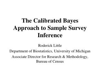 The Calibrated  Bayes  Approach to Sample Survey Inference