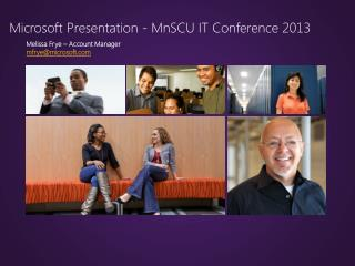 Microsoft Presentation -  MnSCU  IT Conference 2013