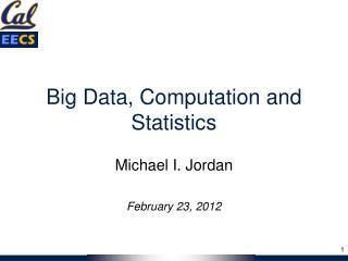 Big Data, Computation and Statistics