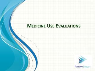 Medicine Use  Evaluation s