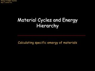 Material Cycles and Energy Hierarchy