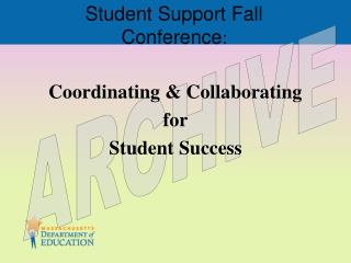Student Support Fall Conference :
