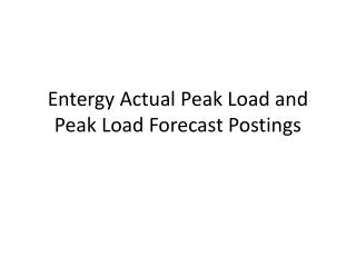 Entergy Actual Peak Load and Peak Load Forecast Postings