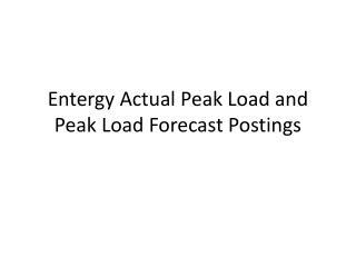 Entergy Actual Peak Load and Peak Load Forecast Postings