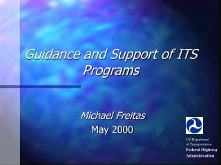 Guidance and Support of ITS Programs