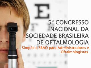5º CONGRESSO NACIONAL DA SOCIEDADE BRASILEIRA DE OFTALMOLOGIA