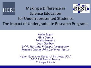 Making a Difference in  Science Education  for Underrepresented Students:  The Impact of Undergraduate Research Program