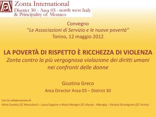 Giustina Greco Area  Director  Area 03 – District 30 Con la collaborazione di: