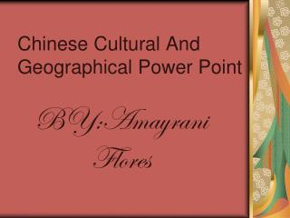 Chinese Cultural And Geographical Power Point