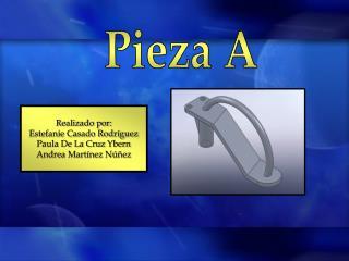 Pieza A