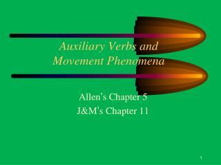 Auxiliary Verbs and Movement Phenomena