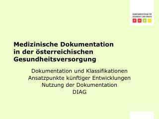 Medizinische Dokumentation in der �sterreichischen  Gesundheitsversorgung