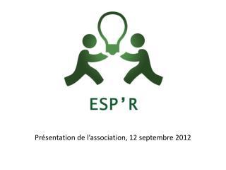 Présentation de l'associatio n, 12 septembre 2012