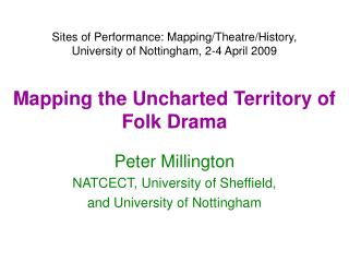 Mapping the Uncharted Territory of Folk Drama